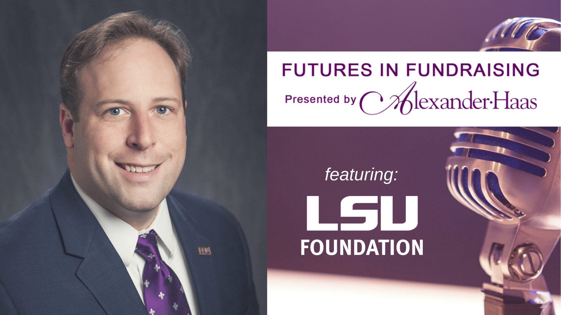 Education Fundraising Podcast | LSU Foundation's Daniel Bozard